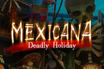 Mexicana: Deadly Holiday Download