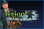 Bigfoot: Chasing Shadows Download