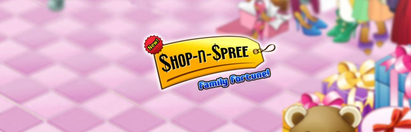 Shop-N-Spree Family Fortune